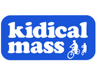 Kidical Mass Kidical Mass is a legal, safe and FUN bike ride for kids, kids at heart, and their families. Join a ride near you, or organize your own today!